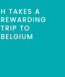 Case Study 4: H Takes a Rewarding Trip to Belgium