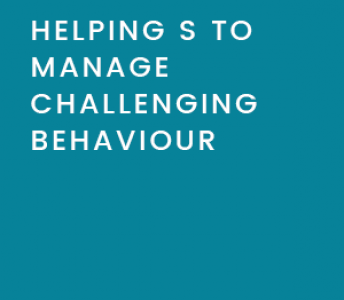Case Study 1: Helping S to Manage Challenging Behaviour